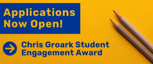 Text reading Applications Now Open Chris Groark Student Engagement Award