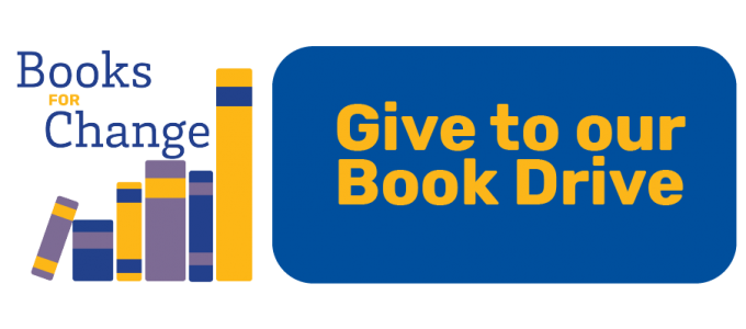 Text that reads: Books for Change: Give to our Book Drive
